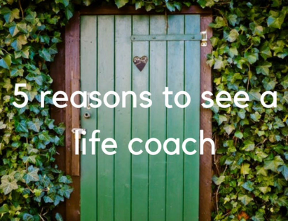 5 Reasons To See A Life Coach