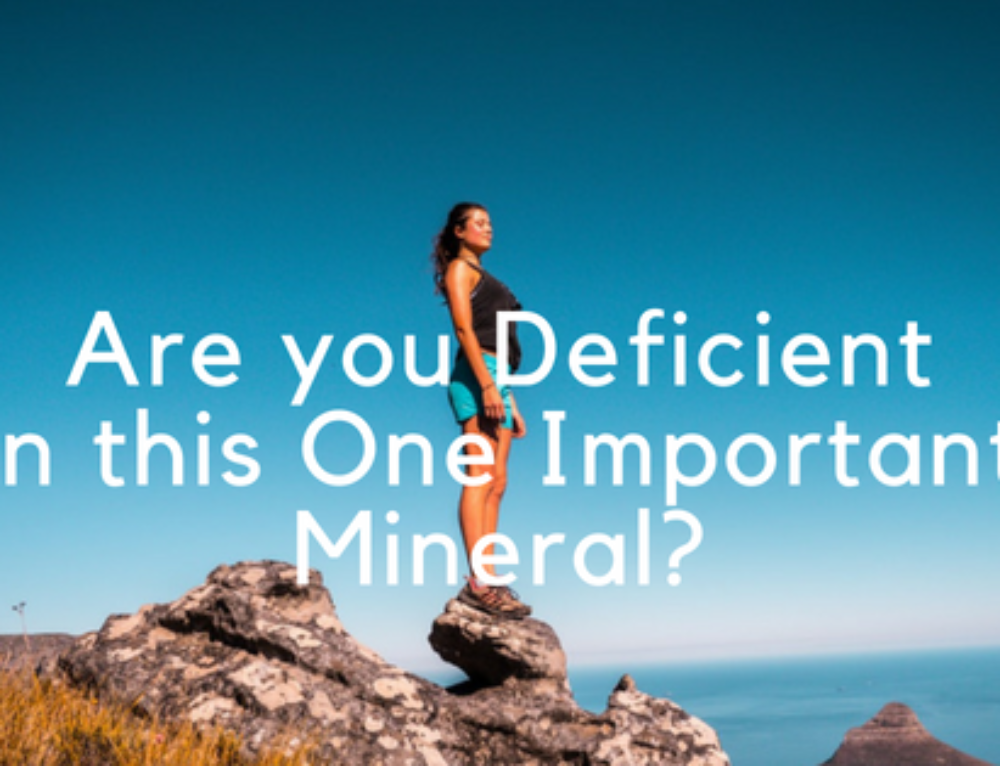 Are you Deficient in This One Important Mineral?