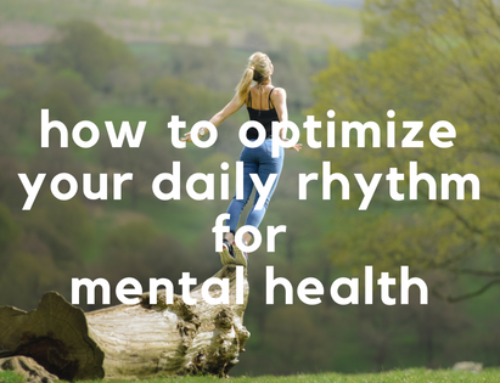 How to Optimize Your Daily Rhythm for Mental Health