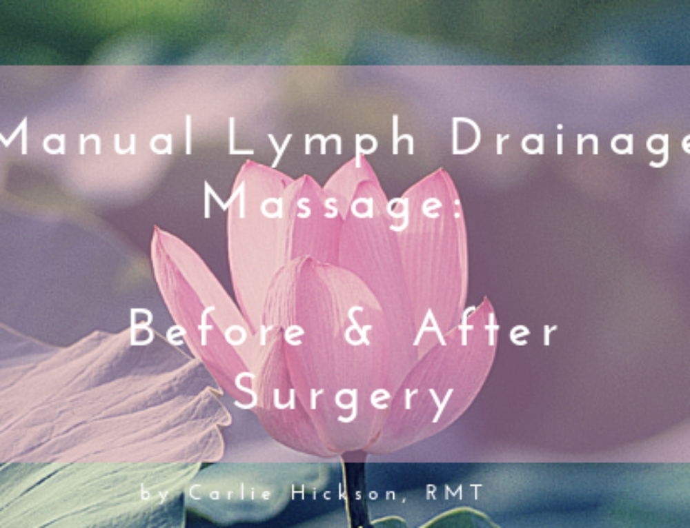 The Benefits of Manual Lymph Drainage Massage Before and After Surgery