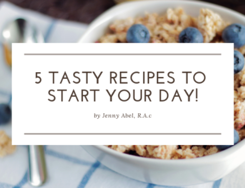 5 Tasty Recipes to Start Your Day!