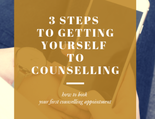 3 Steps to Getting Yourself to Counselling
