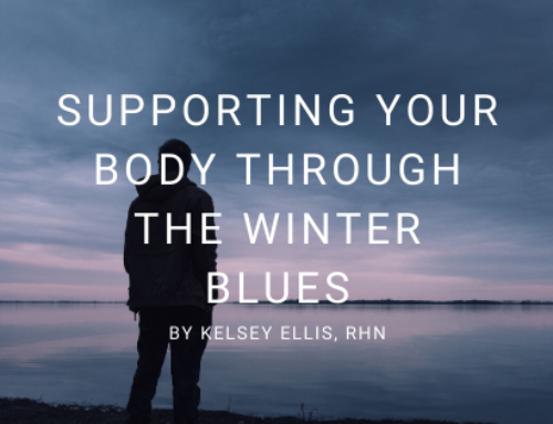 Supporting Your Body Through the Winter Blues
