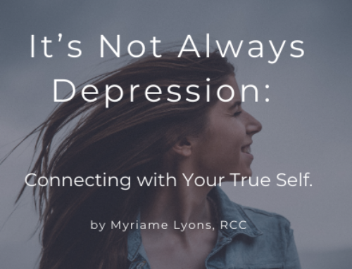 It's Not Always Depression: Connecting with Your True Self.